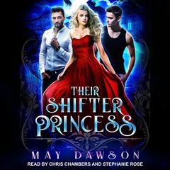 Their Shifter Princess Audiobook, by May Dawson