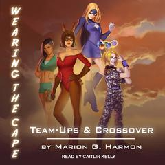 Team-Ups & Crossovers Audiobook, by Marion G. Harmon