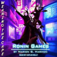 Ronin Games Audiobook, by Marion G. Harmon
