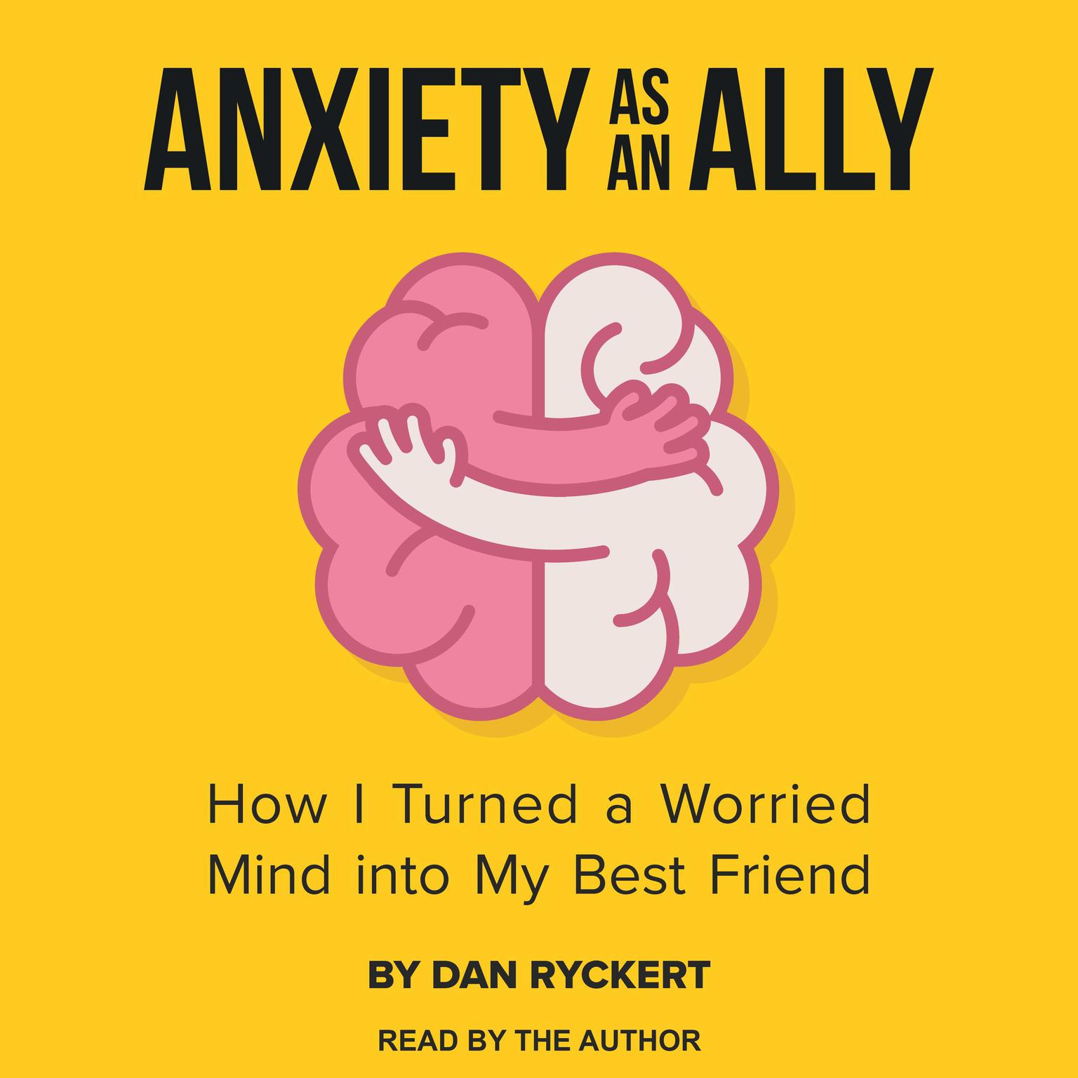 Printable Anxiety as an Ally: How I Turned a Worried Mind into My Best Friend Audiobook Cover Art