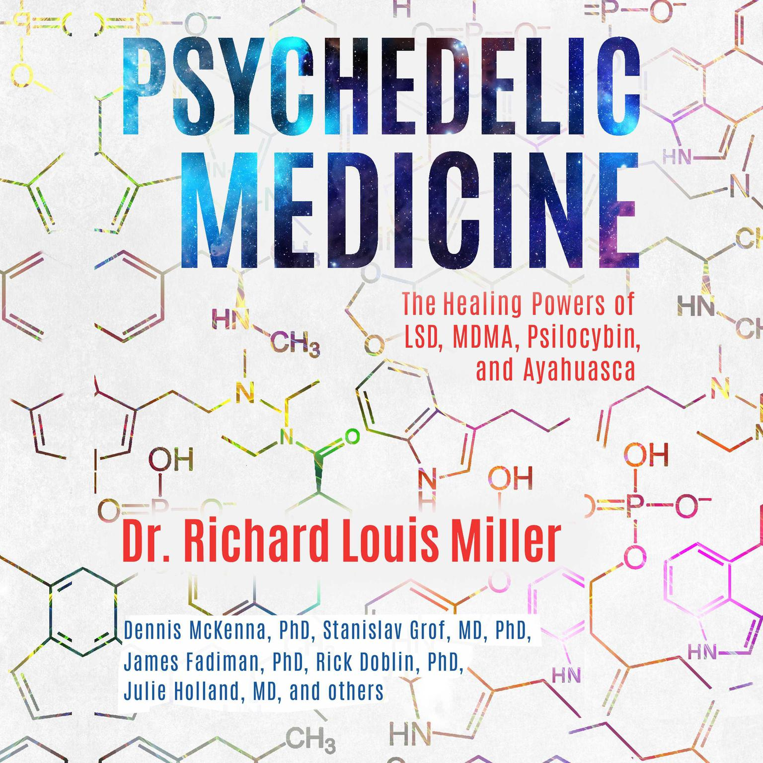 Printable Psychedelic Medicine: The Healing Powers of LSD, MDMA, Psilocybin, and Ayahuasca Audiobook Cover Art