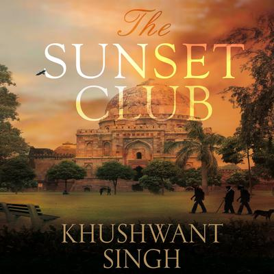 The Sunset Club Audiobook, by Khushwant Singh