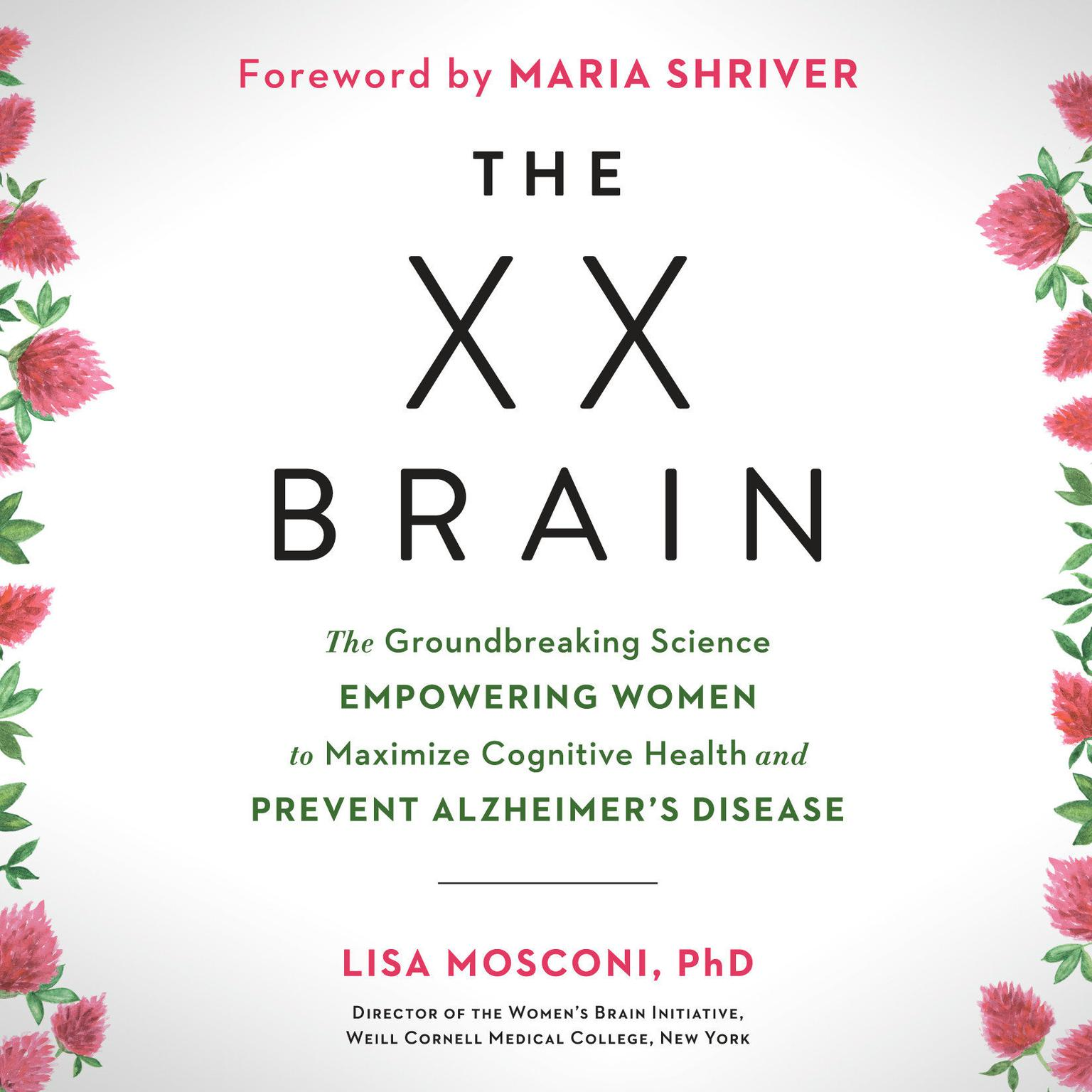 Printable The XX Brain: The Groundbreaking Science Empowering Women to Maximize Cognitive Health and Prevent Alzheimer's Disease Audiobook Cover Art