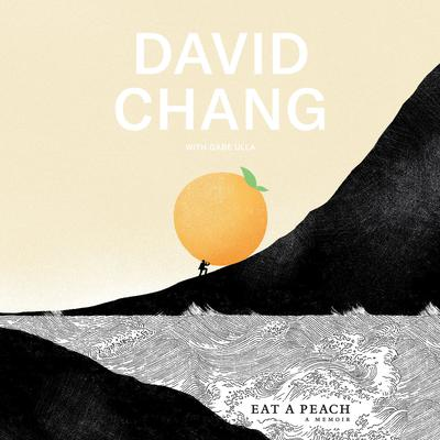 Eat a Peach: A Memoir Audiobook, by David Chang