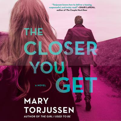 The Closer You Get Audiobook, by Mary Torjussen