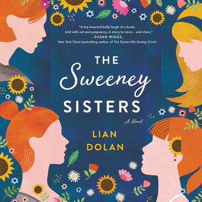 The Sweeney Sisters: A Novel Audiobook, by Lian Dolan