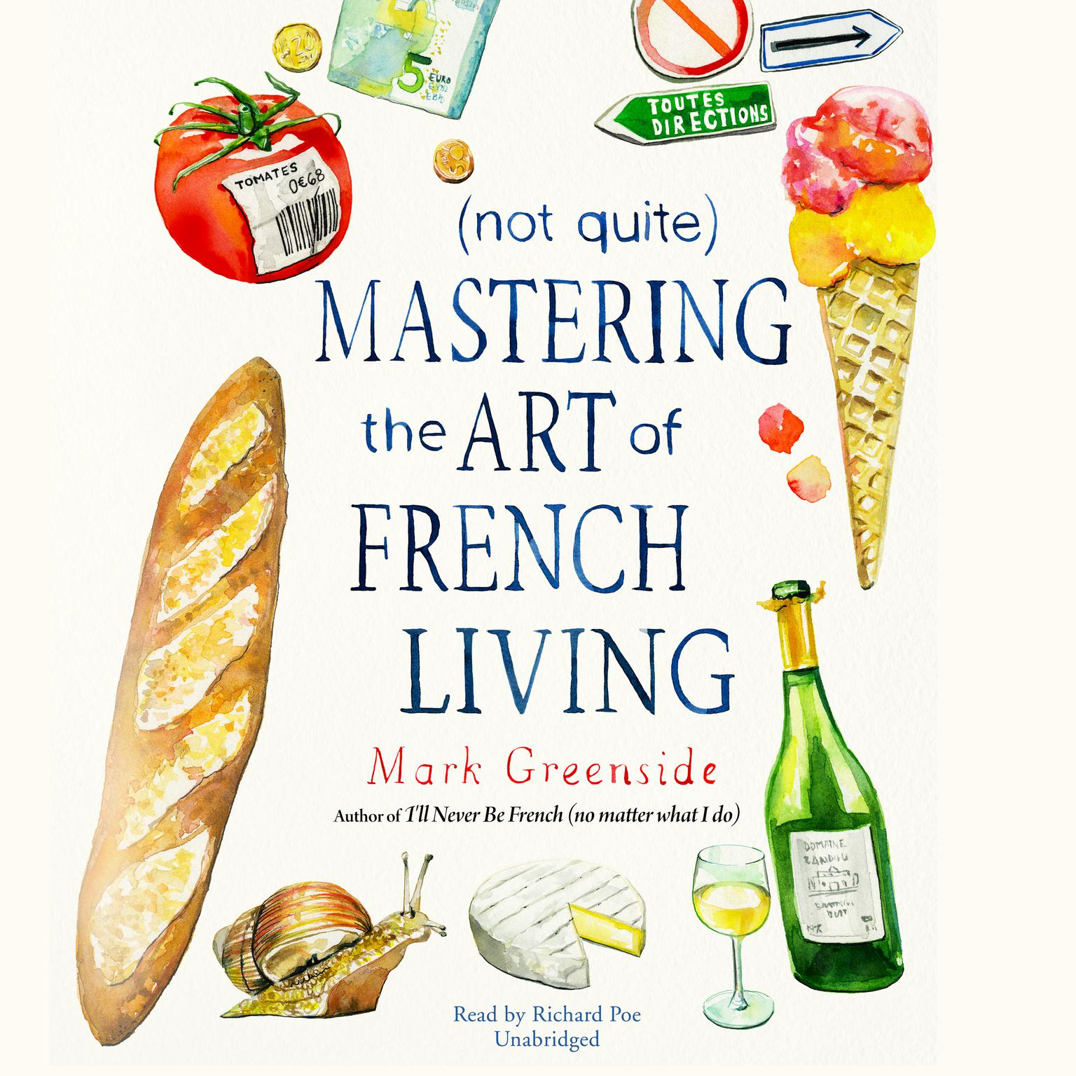(Not Quite) Mastering the Art of French Living Audiobook, by Mark Greenside