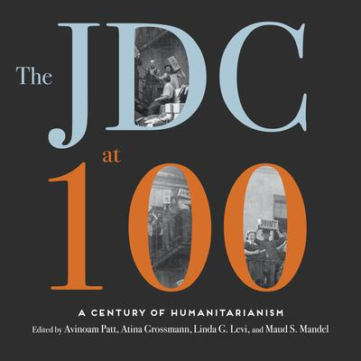 The JDC at 100: A Century of Humanitarianism Audiobook, by Author Info Added Soon