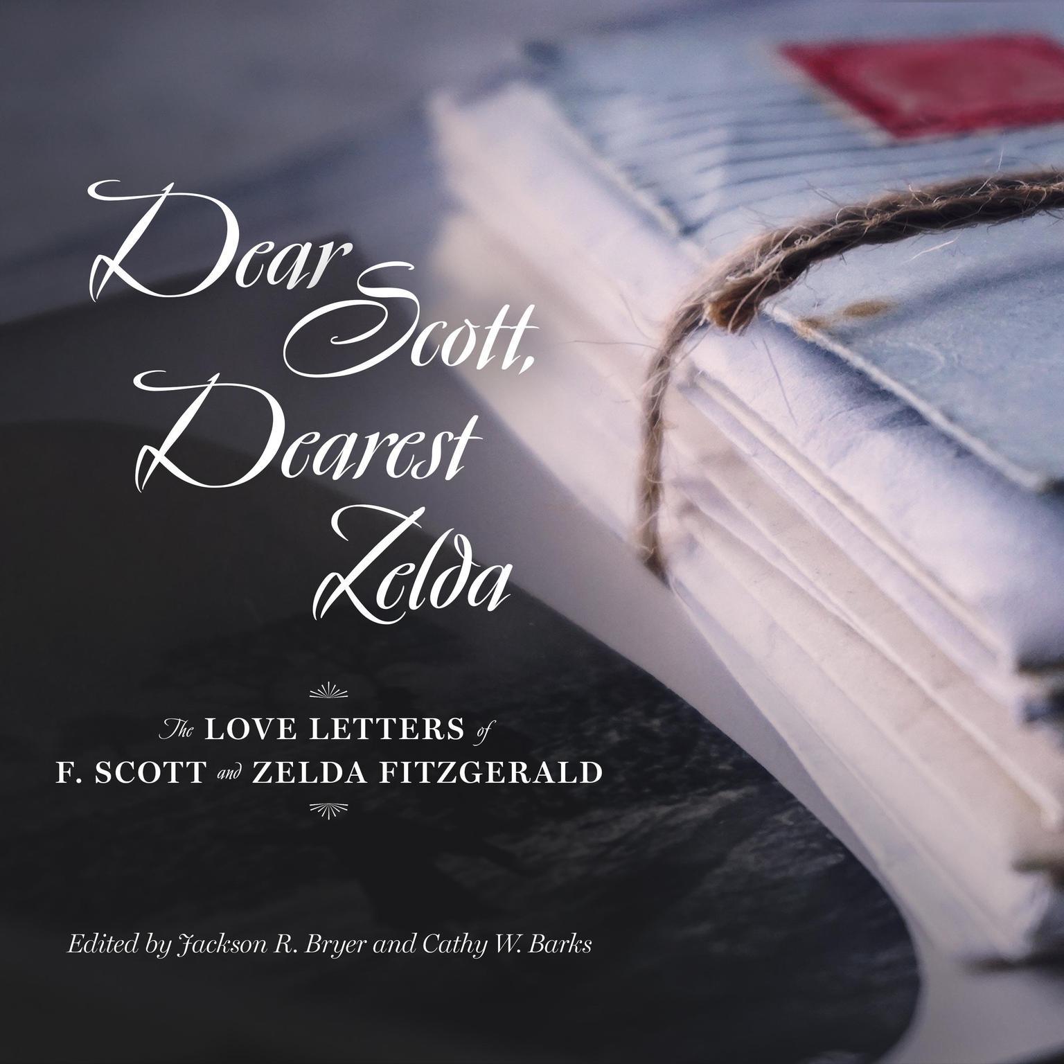 Printable Dear Scott, Dearest Zelda: The Love Letters of F. Scott and Zelda Fitzgerald Audiobook Cover Art