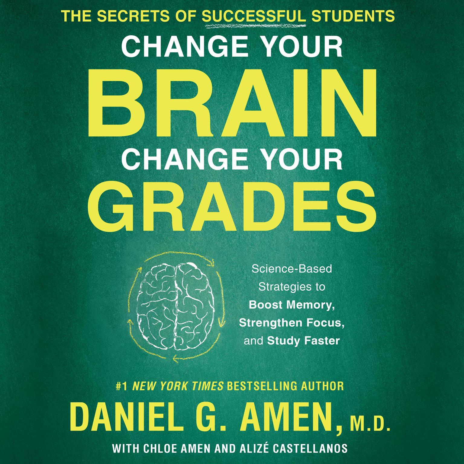Printable Change Your Brain, Change Your Grades: The Secrets of Successful Students: Science-Based Strategies to Boost Memory, Strengthen Focus, and Study Faster Audiobook Cover Art