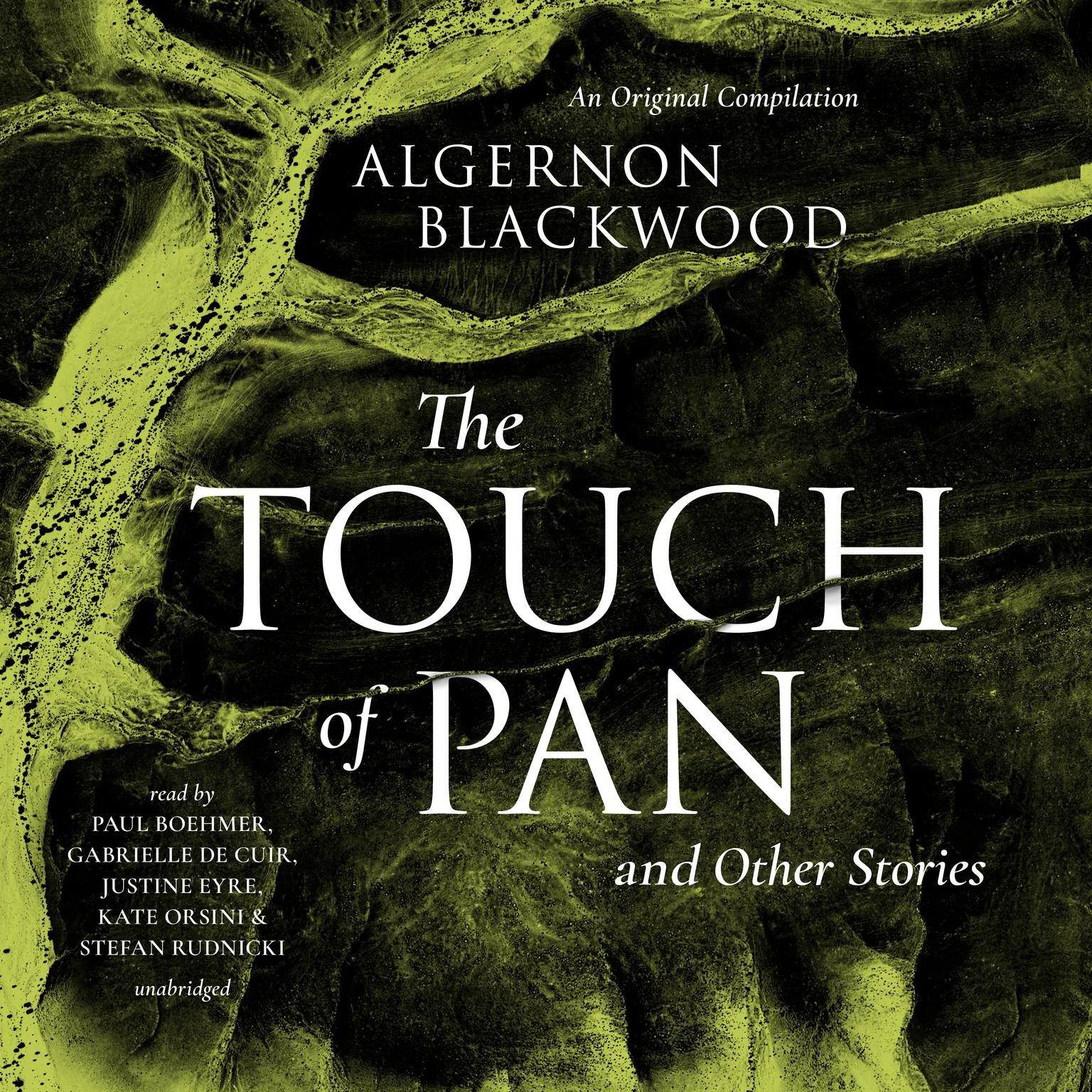 The Touch of Pan & Other Stories: An Original Compilation Audiobook, by Algernon Blackwood