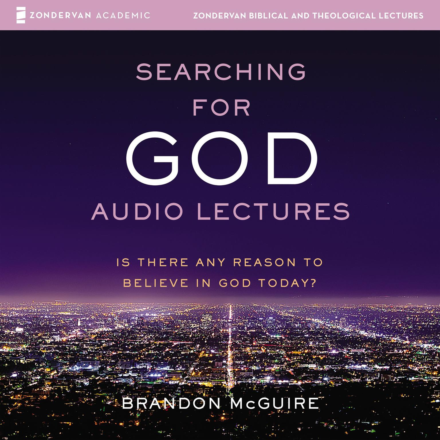 Printable Searching for God: Audio Lectures: Is There Any Reason to Believe in God Today? Audiobook Cover Art