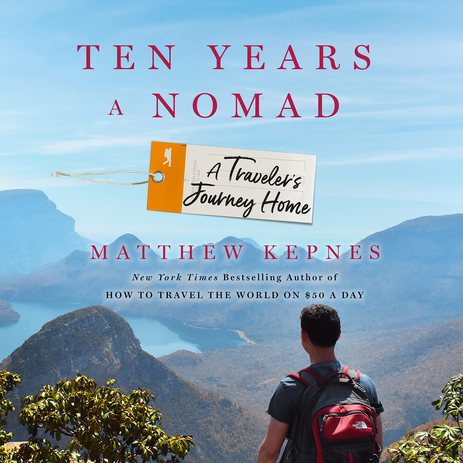 Printable Ten Years a Nomad: A Traveler's Journey Home Audiobook Cover Art