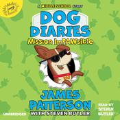 Dog Diaries: Mission Impawsible: A Middle School Story Audiobook, by James Patterson