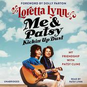 Me & Patsy Kickin' Up Dust: My Friendship with Patsy Cline Audiobook, by Loretta Lynn