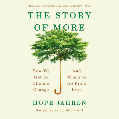 The Story of More: How We Got to Climate Change and Where to Go from Here Audiobook, by