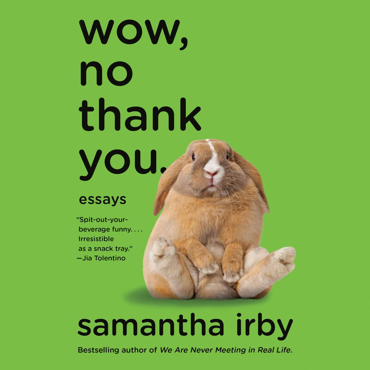 Printable Wow, No Thank You.: Essays Audiobook Cover Art