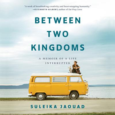 Between Two Kingdoms: A Memoir of a Life Interrupted Audiobook, by Suleika Jaouad