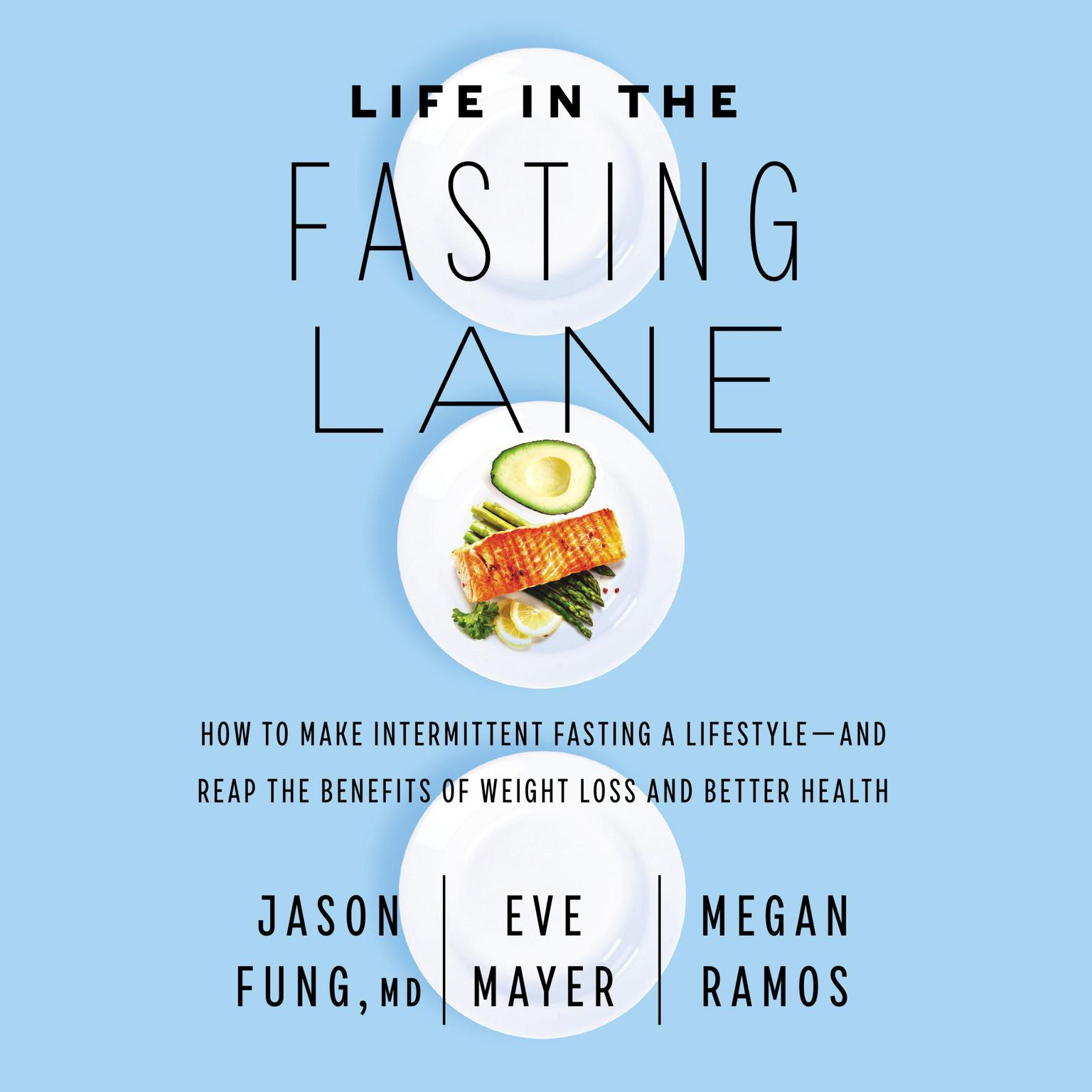 Printable Life in the Fasting Lane: How to Make Intermittent Fasting a Lifestyle—and Reap the Benefits of Weight Loss and Better Health Audiobook Cover Art
