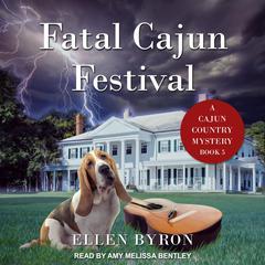 Fatal Cajun Festival Audiobook, by Ellen Byron