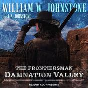 Damnation Valley Audiobook, by J. A. Johnstone, William W. Johnstone