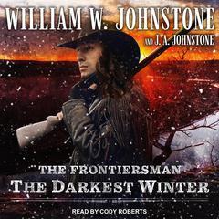 The Darkest Winter Audiobook, by J. A. Johnstone, William W. Johnstone