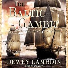 The Baltic Gambit Audiobook, by Dewey Lambdin