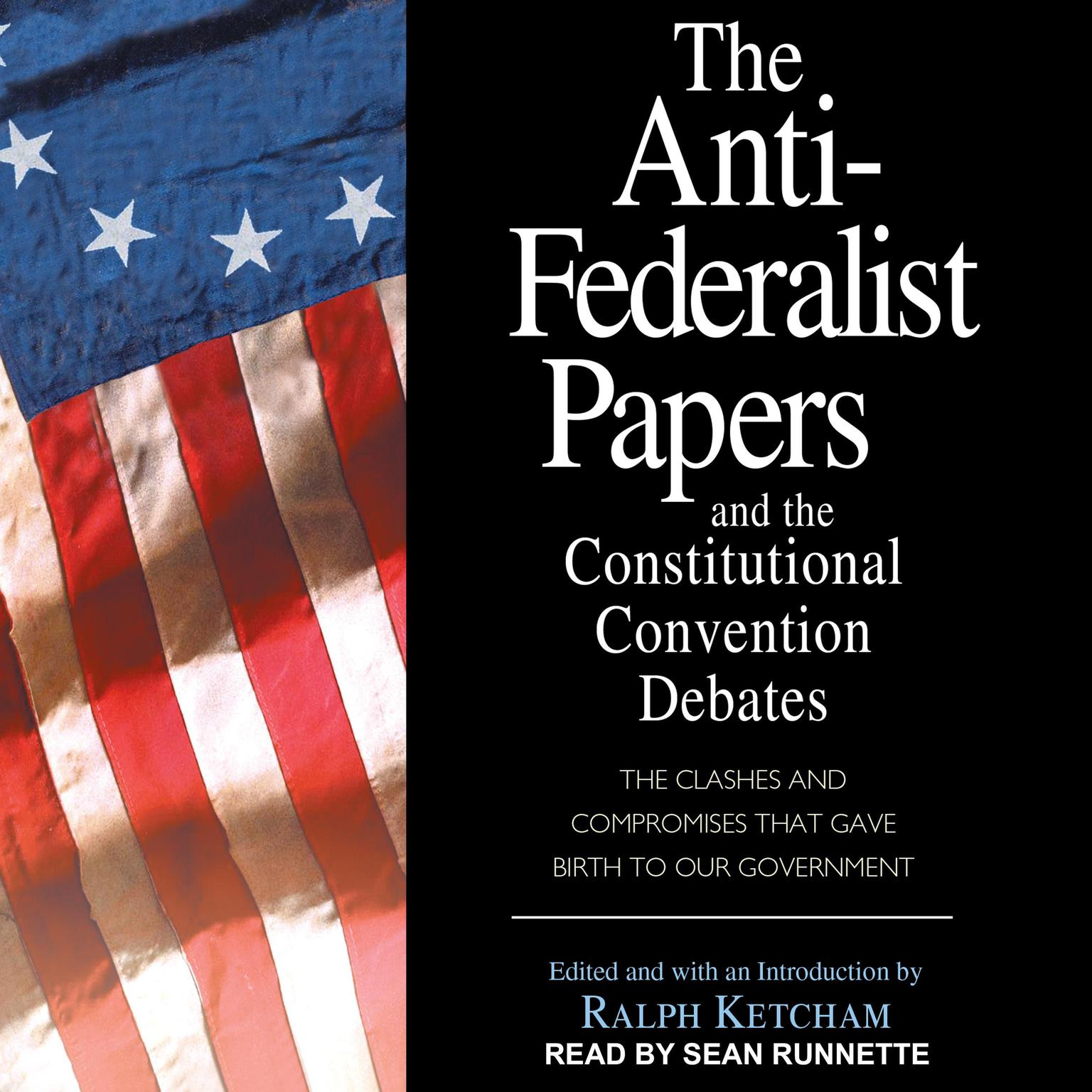 Printable The Anti-Federalist Papers and the Constitutional Convention Debates Audiobook Cover Art