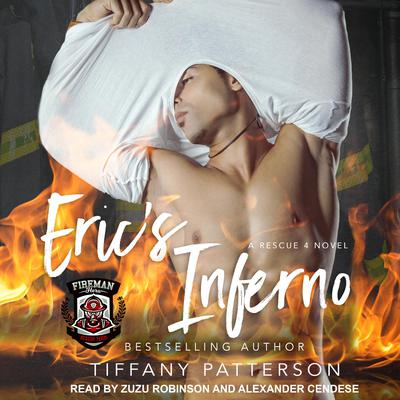 Erics Inferno: A Rescue 4 Novel Audiobook, by Tiffany Patterson