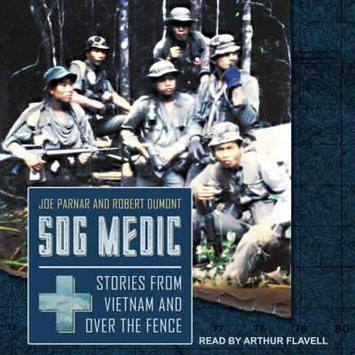 SOG Medic: Stories from Vietnam and Over the Fence Audiobook, by