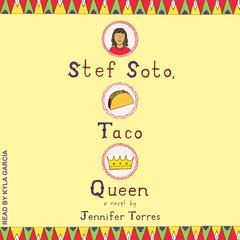 Stef Soto, Taco Queen Audiobook, by Jennifer Torres