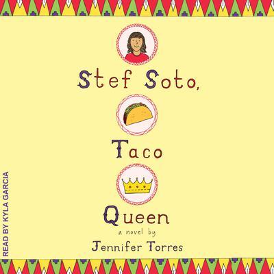 Stef Soto, Taco Queen Audiobook, by