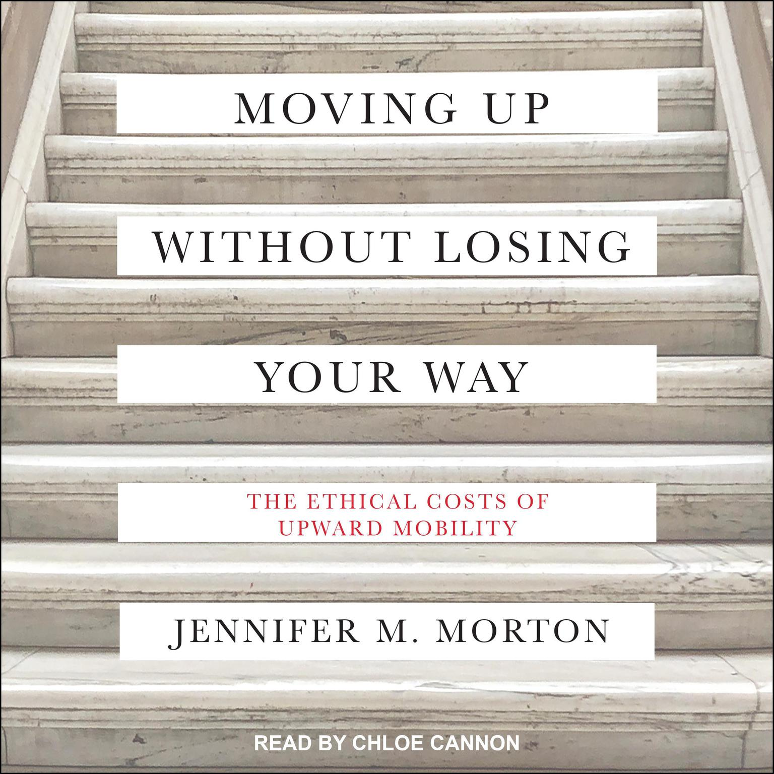Printable Moving Up without Losing Your Way: The Ethical Costs of Upward Mobility Audiobook Cover Art