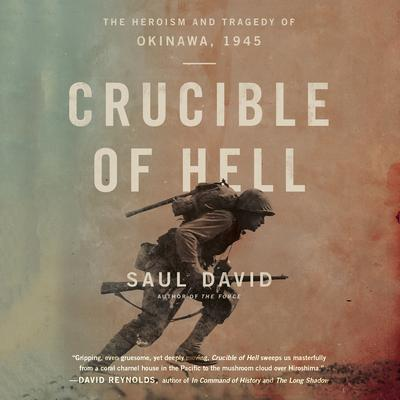 Crucible of Hell: The Heroism and Tragedy of Okinawa, 1945 Audiobook, by