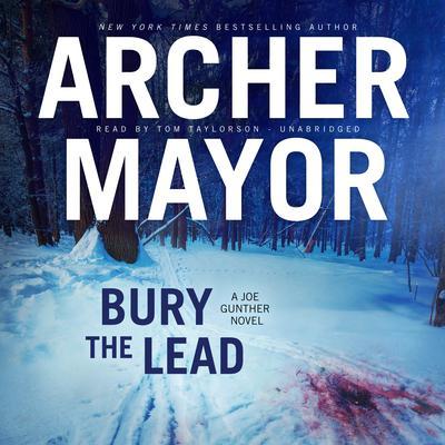 Bury the Lead: A Joe Gunther Novel Audiobook, by