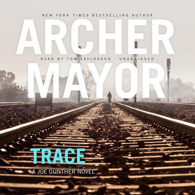 Trace: A Joe Gunther Novel Audiobook, by