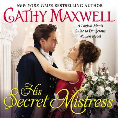 His Secret Mistress: A Logical Mans Guide to Dangerous Women Novel Audiobook, by