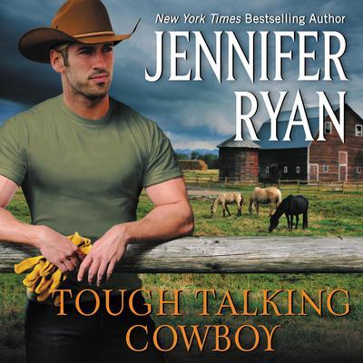 Tough Talking Cowboy: Wild Rose Ranch Audiobook, by Jennifer Ryan
