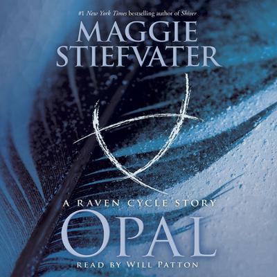 Opal: A Raven Cycle Story: A Raven Cycle Story Audiobook, by Maggie Stiefvater