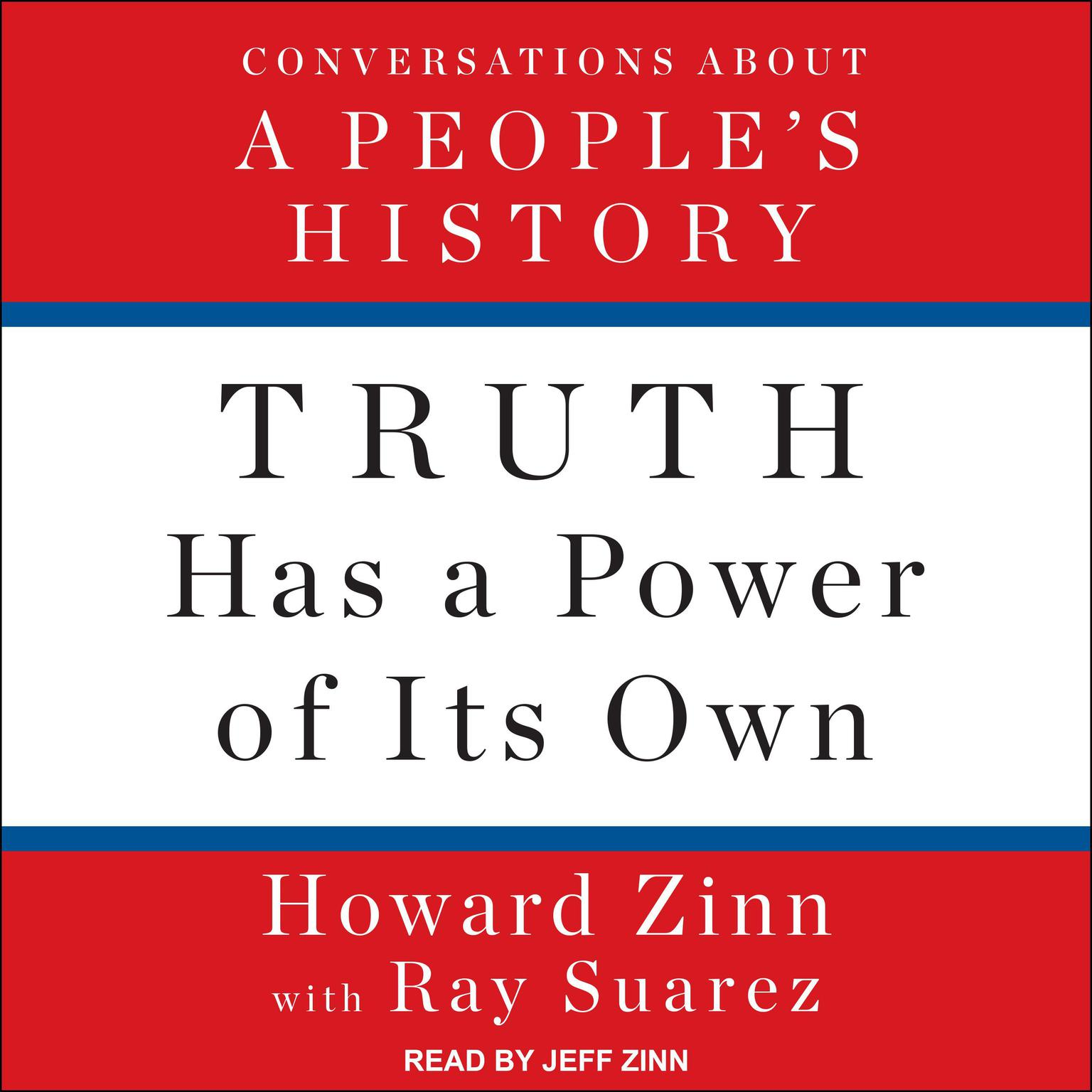 Printable Truth Has a Power of Its Own: Conversations About A People's History Audiobook Cover Art