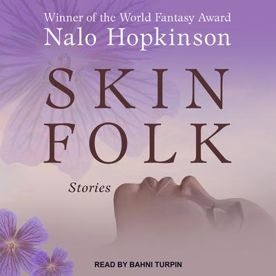 Skin Folk: Stories Audiobook, by Nalo Hopkinson