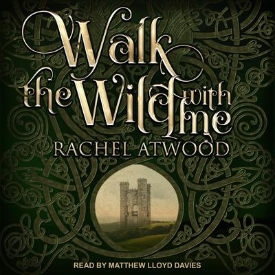 Walk the Wild With Me Audiobook, by Rachel Atwood