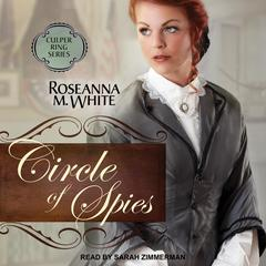 Circle of Spies Audiobook, by Roseanna M. White