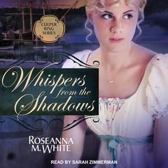 Whispers from the Shadows Audiobook, by Roseanna M. White