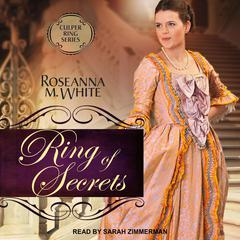 Ring of Secrets Audiobook, by Roseanna M. White