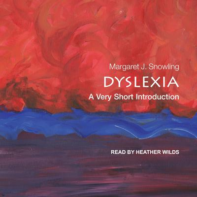 Dyslexia: A Very Short Introduction Audiobook, by Margaret J. Snowling