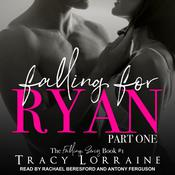 Falling for Ryan: Part One Audiobook, by Tracy Lorraine