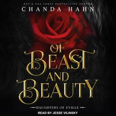 Of Beast and Beauty Audiobook, by Chanda Hahn