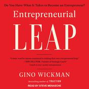 Entrepreneurial Leap: Do You Have What it Takes to Become an Entrepreneur? Audiobook, by Gino Wickman