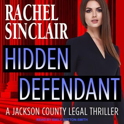 Hidden Defendant: A Harper Ross Legal Thriller Audiobook, by Rachel Sinclair